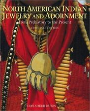 North American Indian Jewelry and Adornment : From Prehistory to the Present...