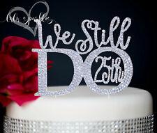 "Sparkly 25th Anniversary ""We Still Do"" © wedding cake topper in rhinestones NEW"