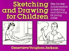 Sketching and Drawing for Children: Step-by-Step Fundamentals of Sketching and