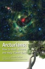 Arcturians: How to Heal, Ascend, and Help Planet Earth (Paperback or Softback)