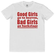 Good Girls Go To Heaven Bad Girls Go Backstage Cotton T-Shirt