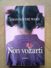 NON VOLTARTI AMANDA EYRE WARD brossurato con alette mondolibri 2007