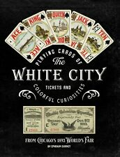 Playing Cards of the White City: Tickets and Colorful Curiosities Book *NEW*