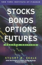 Stocks, Bonds, Options, Futures: Investments and Their Markets By Stuart R. Vea