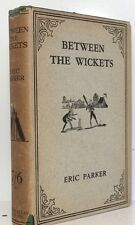 Between the Wickets Eric Parker 1st Edition 1926 Philip Allan & Co Cricket