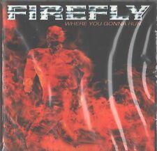 CD - Firefly - Where You Gonna Run - 1998 Escape Music - UPC 5031281260338