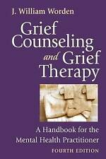 Grief Counseling and Grief Therapy:  Handbook for the Mental Health Practitioner