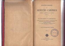 Derecho Canónico. Dos volúmenes. Juseu y Castanera. 1899 Canon law. Two volumes