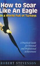 How to Soar Like an Eagle in a World Full of Turke