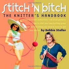Stitch n Bitch: The Knitters Handbook by Debbie Stoller