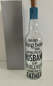 A lovely Light Up Bottle Gift. The only thing better than having you as HUSBAND