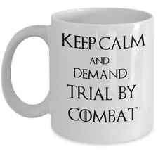 Game of Thrones coffee mug - Keep Calm and demand trial by combat gift cup Stark