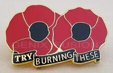 Red Poppy Flower 'Try Burning These' UK Enamel Lapel Metal Pin Badge