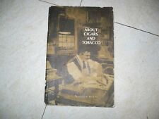 Vintage Book Fact & Fancy About Cigars And Tobacco Morton Annis First Printing