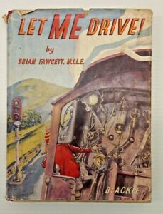 Let Me Drive by Brian Fawcett, M.I.L.E  1950's Vintage Train Enthusiast Book