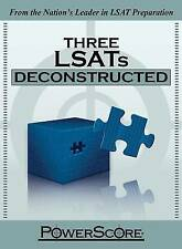 NEW The PowerScore LSAT Deconstructed Series: Three LSATs Deconstructed