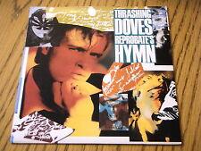 "THRASHING DOVES - REPROBATE HYMN  7"" VINYL PS"
