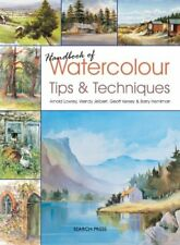 Handbook of Watercolour Tips & Techniques By Arnold Lowrey,Wendy Jelbert,Geoff