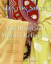 The Illustrated World's Religions: A Guide to Our Wisdom Traditions Smith, Hust