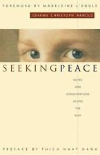 Seeking Peace : Notes and Conversations along the Way by Johann Christoph Arnold