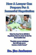 How a Lawyer Can Prepare for a Successful Negotiation : What You Need to Do...