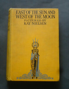EAST OF THE SUN AND WEST OF THE MOON Pictured by Kay Nielsen: Childrens / c1924