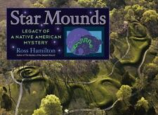 Star Mounds: Legacy of a Native American Mystery, Hamilton, Ross, Good Book
