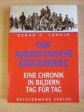 Längin,Bernd G.:Der amerikanische Bürgerkrieg-Eine Chronik in Bildern Tag für T.