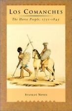 Los Comanches: The Horse People, 1751-1845 Stanley Noyes Native Americans