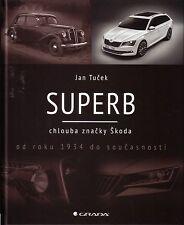 Book - Skoda Superb 1934 1949 - Military WWII 4x4 Modern - chlouba znacky Tucek