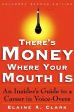 There's Money Where Your Mouth Is: An Insider's Guide to a Career in-ExLibrary