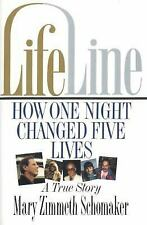 LifeLine : How One Night Changed Five Lives by Schomaker, Mary Zimmeth