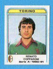 PANINI CALCIATORI 1980/81 - Figurina n.299- COPPARONI - TORINO -NEW