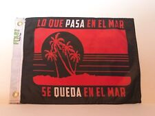 "Boat flags 12""X18"" Boat Flags ""Lo Que Pasa En El Mar...(spanish) Custom flag new"