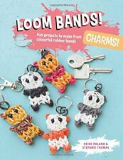 Loom Bands! Charms!: Fun Projects to Make from Colourful Rubber Bands-Heike Rol