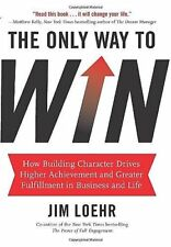 THE ONLY WAY TO WIN_NEW HC/DJ 1ST ED_2012_JIM LOEHR_MOTIVATION_SELF-IMPROVEMENT