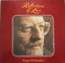 ROGER WHITTAKER -  REFLECTIONS OF LOVE  - LP (AVES)