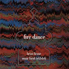 FIRE DANCE — BRIAN KEANE & OMAR FARUK TEKBILEK