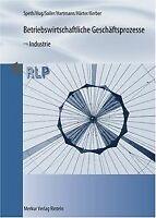 Betriebswirtschaftliche Geschäftsprozesse - Industrie: A... | Buch | Zustand gut