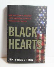 Black Hearts One Platoon's Descent Into Madness in Iraq's Triangle of Death