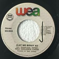 """WEA CHILDREN CHOIR Alay Mo Buhay Ko PHILIPPINES OPM 7"""" 45 RPM Records"""
