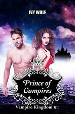 Vampire Kingdom: Prince of Vampires by Ivy Wolf (2016, Paperback)
