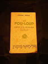 Le fou-loup, roman d'un aboulique par Pierre Perdu - 1924 - Ed. du monde nouveau