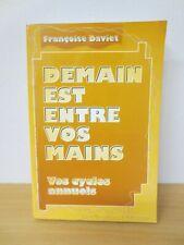 DEMAIN EST ENTRE VOS MAINS-FRANCOISE DAVIET -EDITIONS DE LA MAISNIE 1994