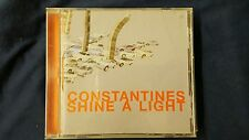 CONSTANTINES  - SHINE A LIGHT. CD
