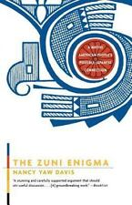The Zuni Enigma: A Native American People's by Nancy Yaw Davis (2001, Paperback)