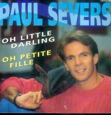 "7"" Paul Severs/Oh Little Darling (NL)"