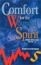 Comfort for the Wounded Spirit: A Message of Hope for Those how are Bruised, Cru