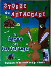 Storie da attaccare: la lepre e la tartaruga - edizioni EL, 2009 - L