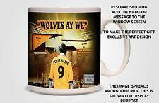 "PERSONALISED UNOFFICIAL WOLVERHAMPTON WANDERERS ""WOLVES AY WE""  MUG"